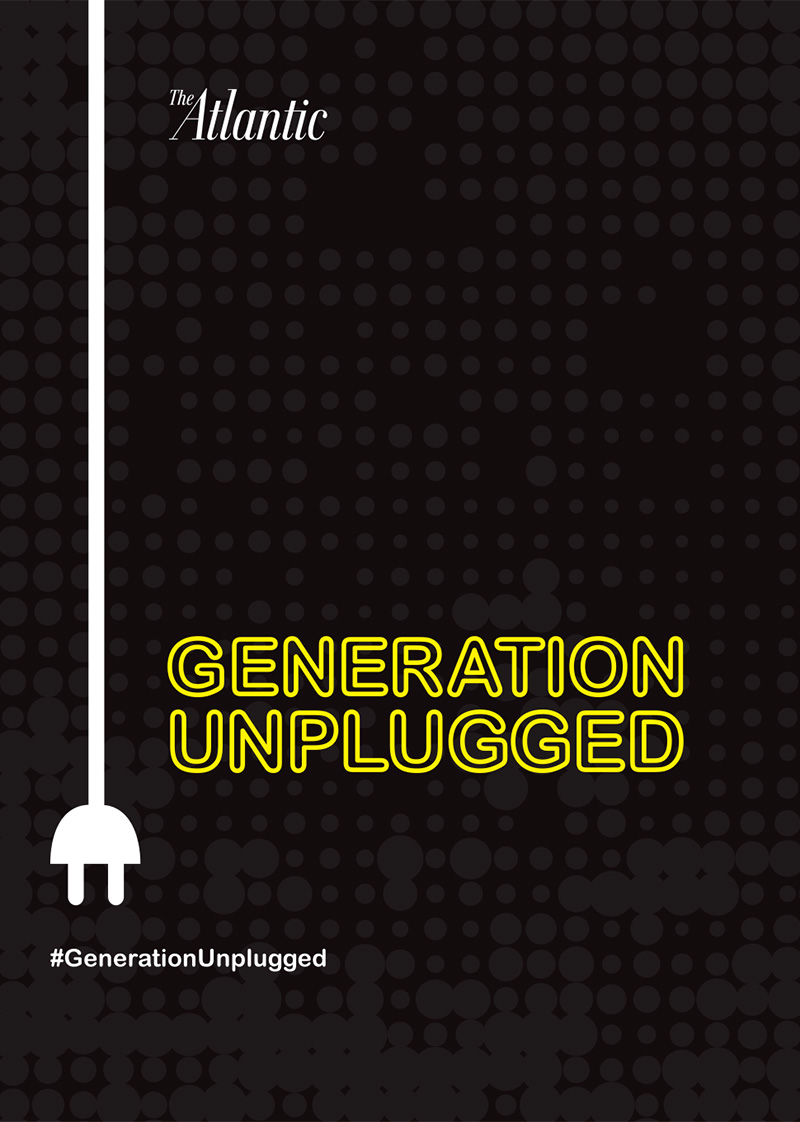 Generation Unplugged